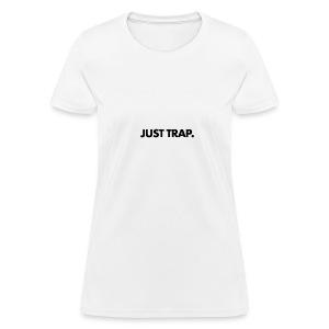 JUST TRAP. - Women's T-Shirt