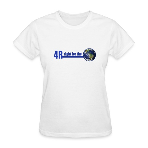 4R is right for the Earth - Women's T-Shirt