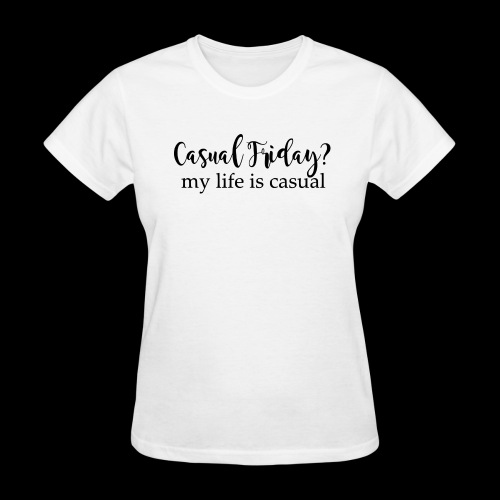 Casual Friday - Women's T-Shirt