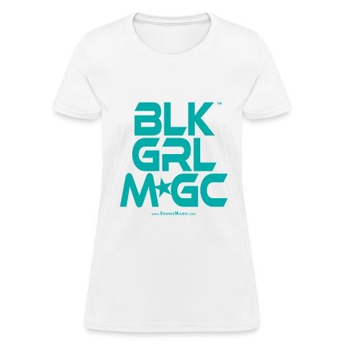 BLACK GIRL MAGIC ★★★ (TURQUOISE TEXT) - Women's T-Shirt