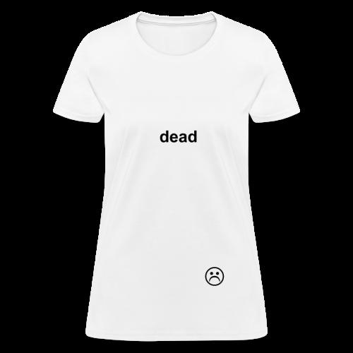 dead WHITE - Women's T-Shirt