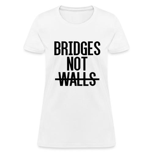 Bridges not Walls - Women's T-Shirt