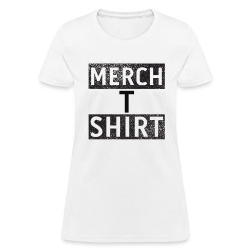 Merch T Shirt - Women's T-Shirt