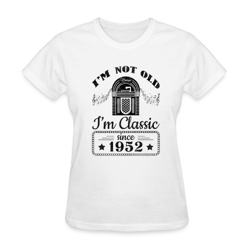 Not Old Classic Jukebox Since 1952 - Women's T-Shirt