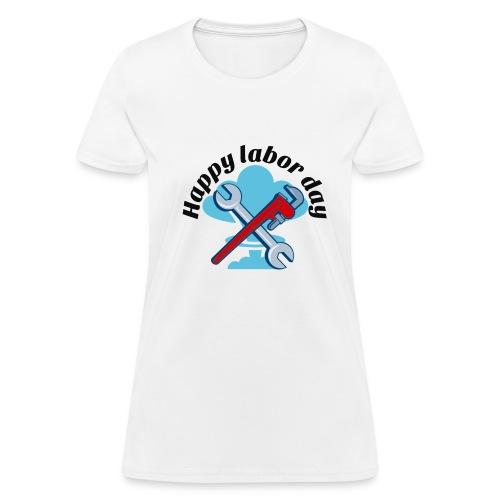 Happy labor day America - Women's T-Shirt