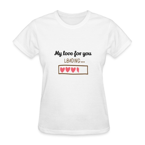My Love For You - Women's T-Shirt