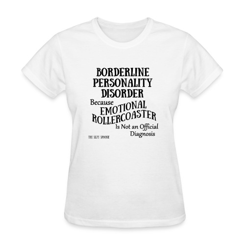 Borderline Personality Disorder - Women's T-Shirt
