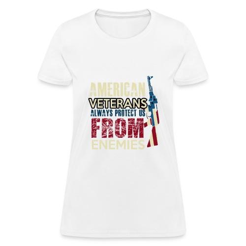AMERICAN VETERANS ALWAYS PROTECT US FROM ENEMIES - Women's T-Shirt