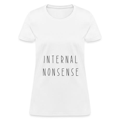 INTERNAL NONSENSE - Women's T-Shirt