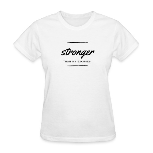 Stronger than my excuses - Women's T-Shirt