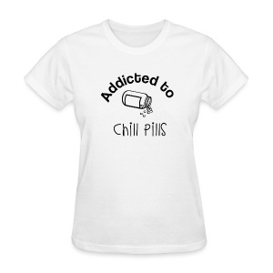 Addicted to Chill Pills Mechandise - Women's T-Shirt