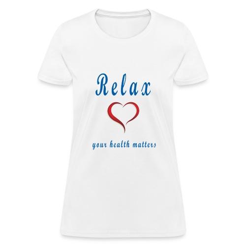 relax Your Health Matters - Women's T-Shirt