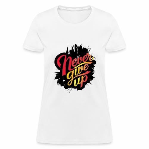 NEVER GIVE UP new fresh logo T-Shirt - Women's T-Shirt