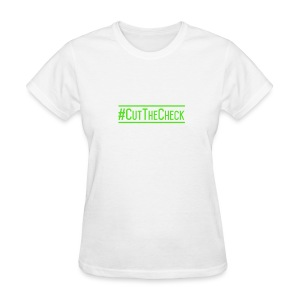 Cut The Check - Women's T-Shirt