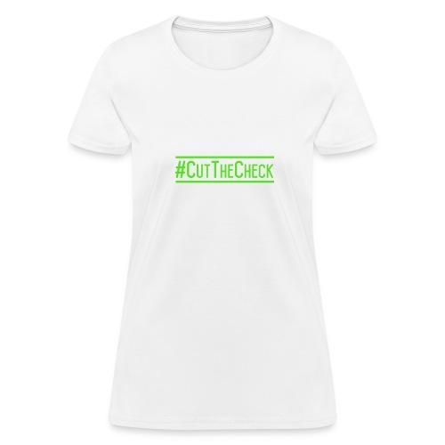 Cut The Check - Women's T-Shirt