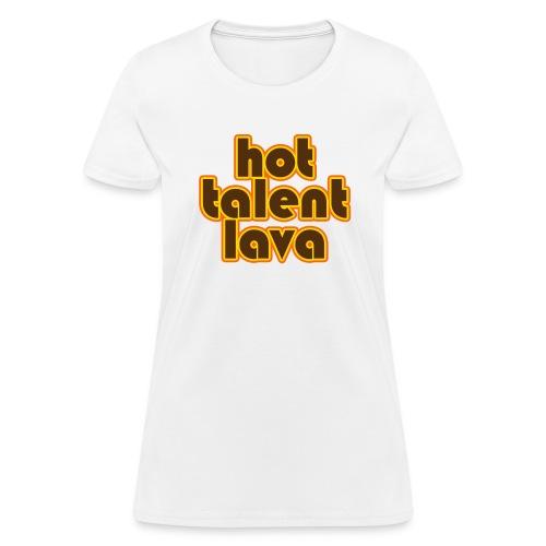 Hot Talent Lava - Brown Letters - Women's T-Shirt