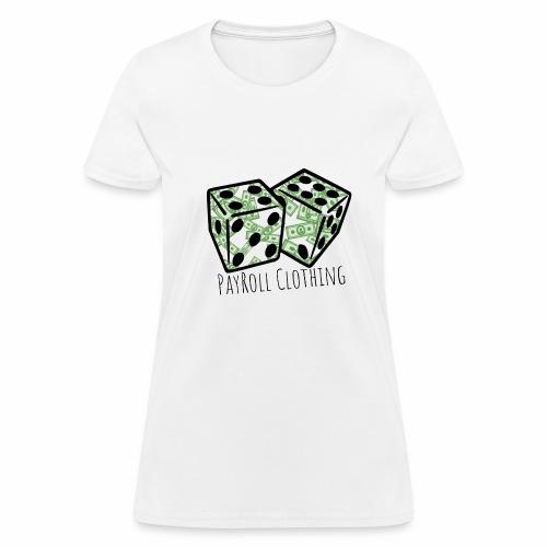 PayRollClothing - Women's T-Shirt