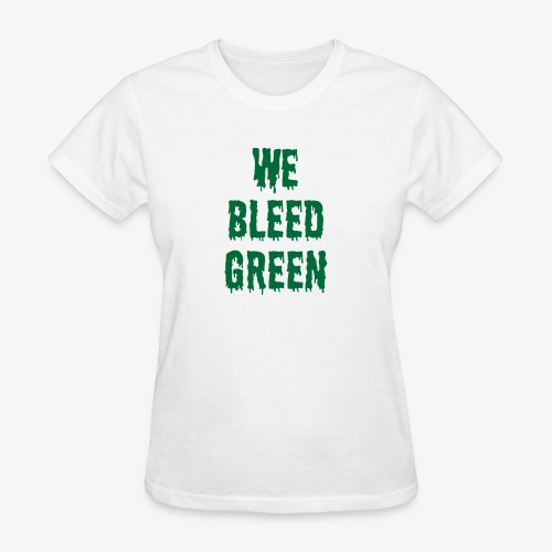 We Bleed Green - Women's T-Shirt