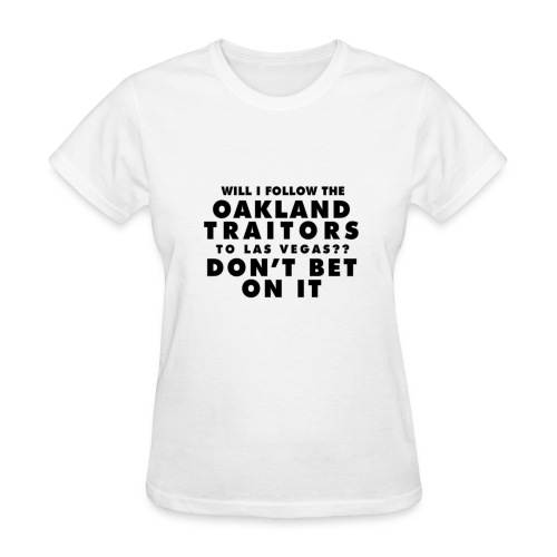 Will I Follow the Oakland Traitors - Women's T-Shirt
