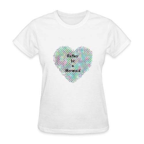 Rather be a Mermaid - Women's T-Shirt