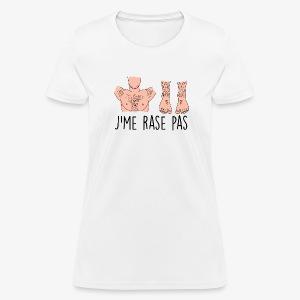 J'ME RASE PAS - T-shirt pour femmes