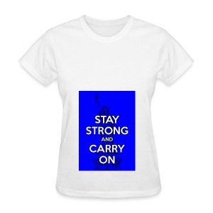 Stay Strong and Carry On - Women's T-Shirt