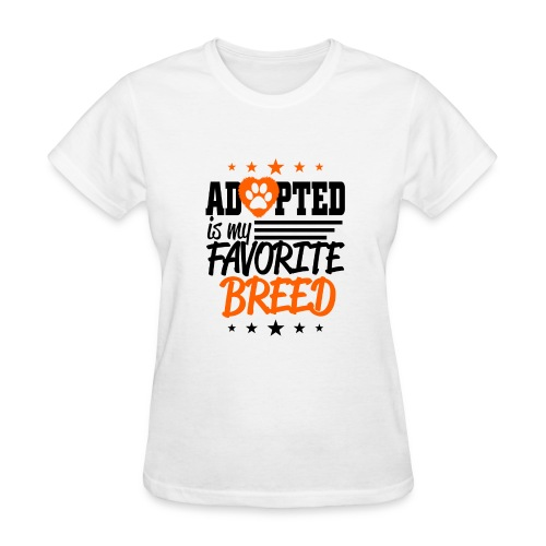 Adopted is my favorite breed! - Women's T-Shirt