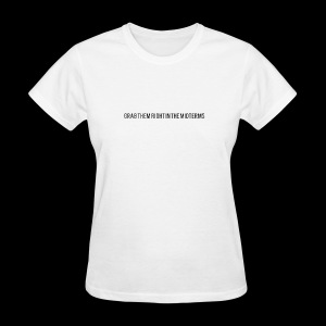 Grab them right in the midterms - Women's T-Shirt