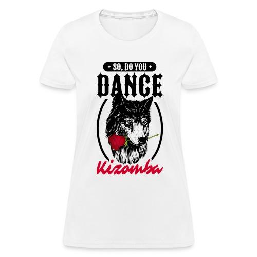 do you dance kizomba - Women's T-Shirt