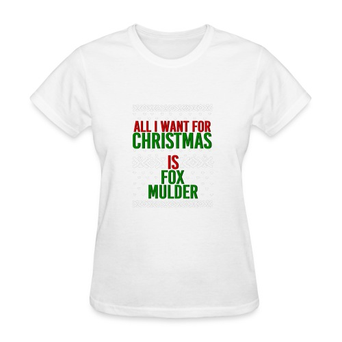 All I Want For Christmas Fox Mulder New - Women's T-Shirt
