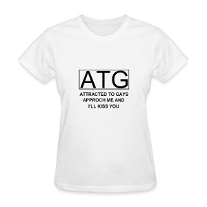ATG Attracted to gays - Women's T-Shirt