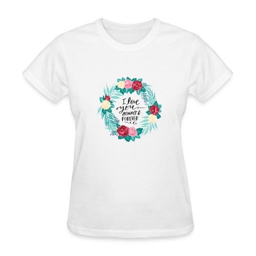 I Love You Always And Forever Floral Wreath - Women's T-Shirt