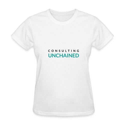 Consulting Unchained - Women's T-Shirt