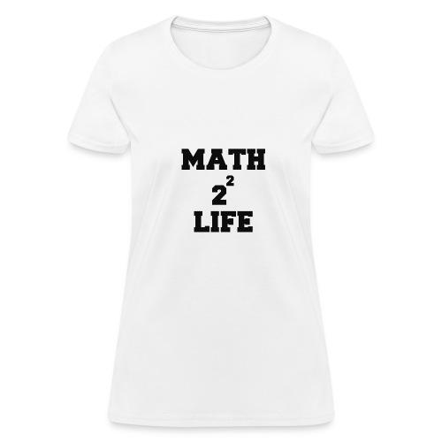 math 4 life - Women's T-Shirt