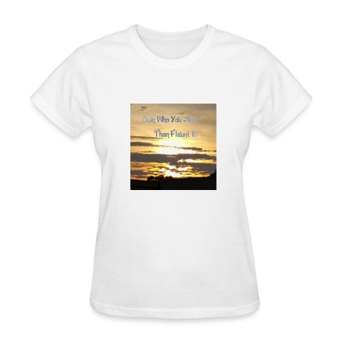 OWN WHO YOU ARE - Women's T-Shirt