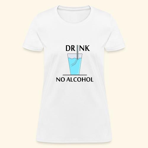 DRINKING - Women's T-Shirt