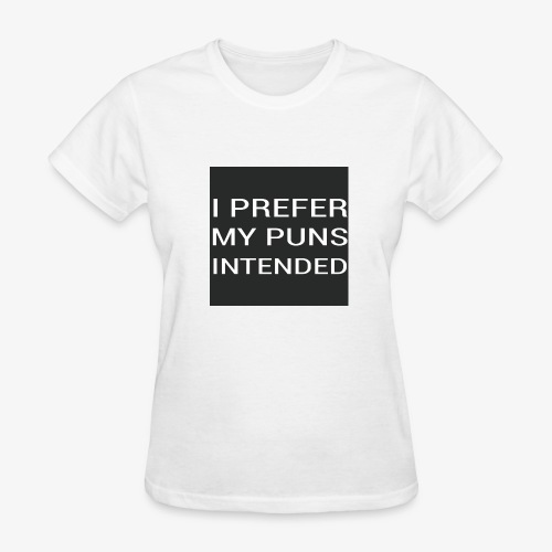 Puns Intended - Women's T-Shirt