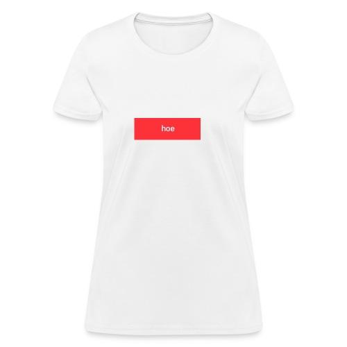 Hoe merch - Women's T-Shirt