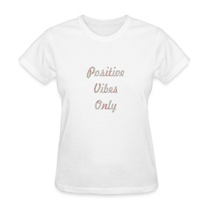 Positive Vibes Only - Women's T-Shirt