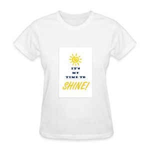 My time to shine - Women's T-Shirt