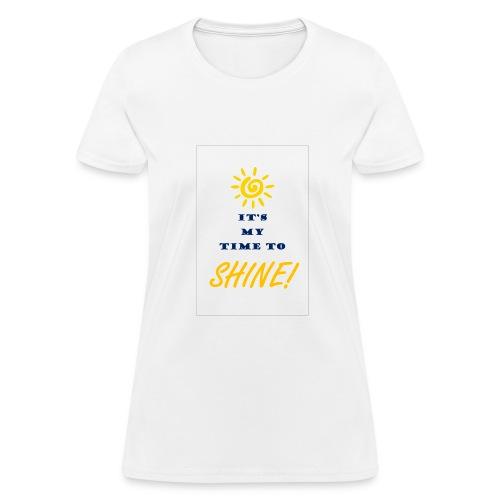 My time to shine - Women's T-Shirt