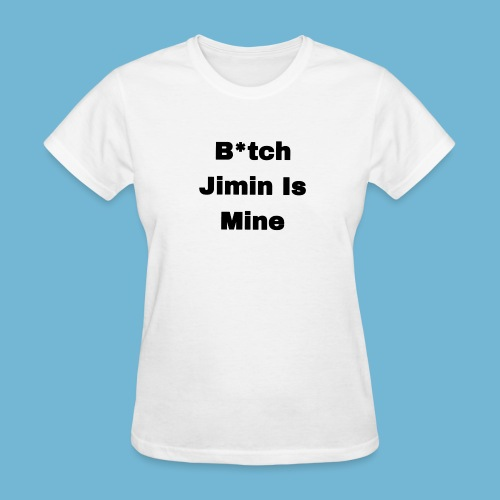 B*tch Jimin is mine T-Shirt - Women's T-Shirt