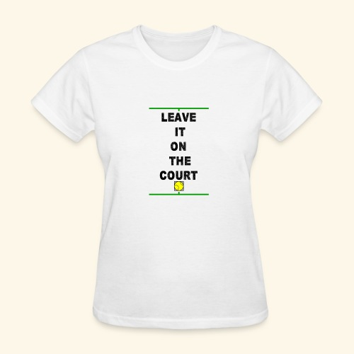 Leave it on the Court - Women's T-Shirt