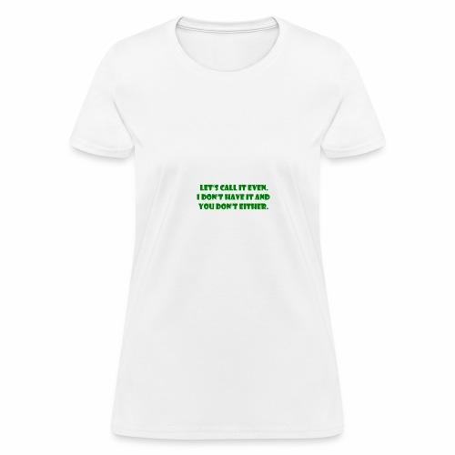 Pesky Bill Collectors - Women's T-Shirt