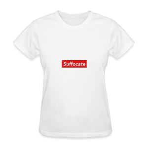 Suffocate - Women's T-Shirt