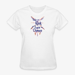 take a risk - Women's T-Shirt