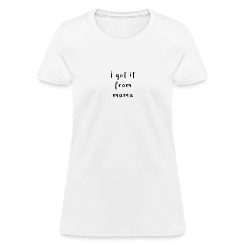 mama girl - Women's T-Shirt