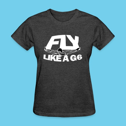 Fly Like a G 6 - Women's T-Shirt