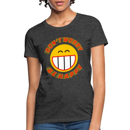 Be Happy - Women's T-Shirt