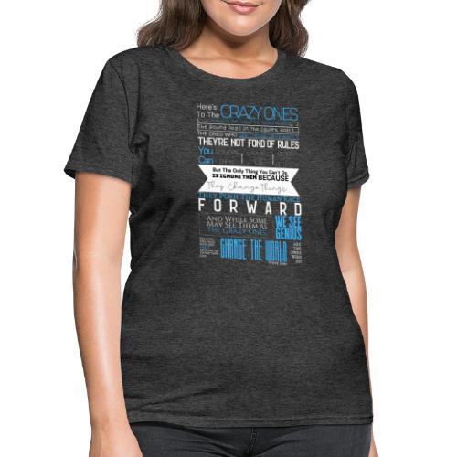 OCT 2019 - Steve Jobs | Here's To The Crazy Ones - Women's T-Shirt